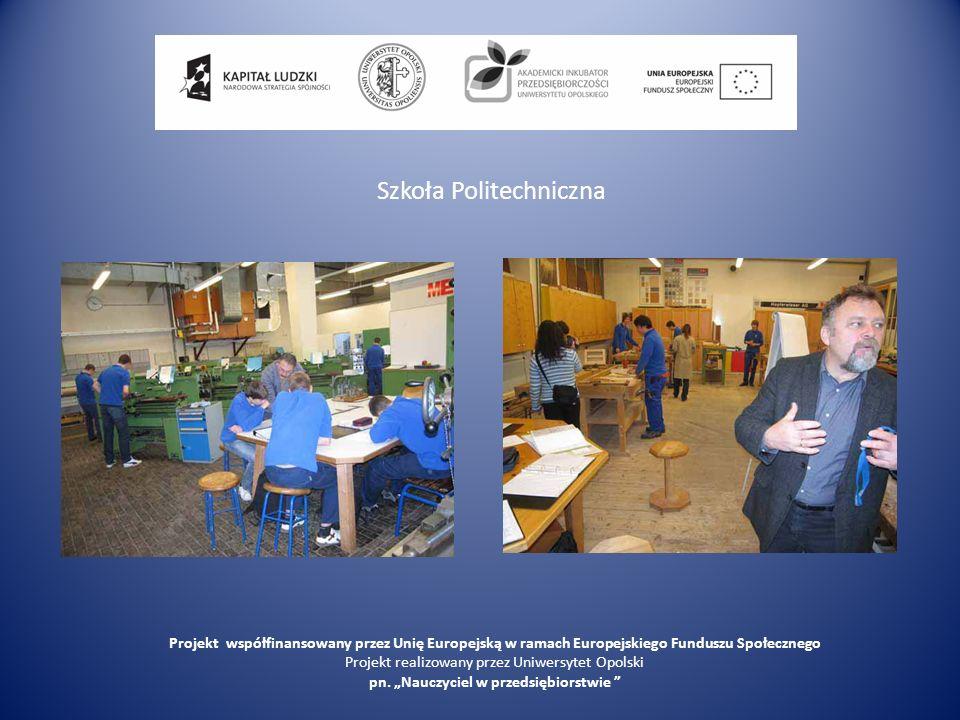 Szkoła Politechniczna Projekt współfinansowany przez Unię Europejską w ramach Europejskiego Funduszu Społecznego Projekt realizowany przez Uniwersytet