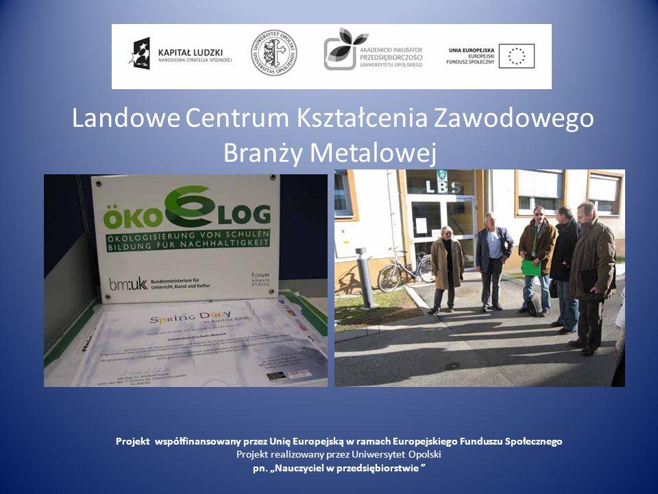 Landowe Centrum Kształcenia Zawodowego Branży Metalowej Projekt współfinansowany przez Unię Europejską w ramach Europejskiego Funduszu Społecznego Pro