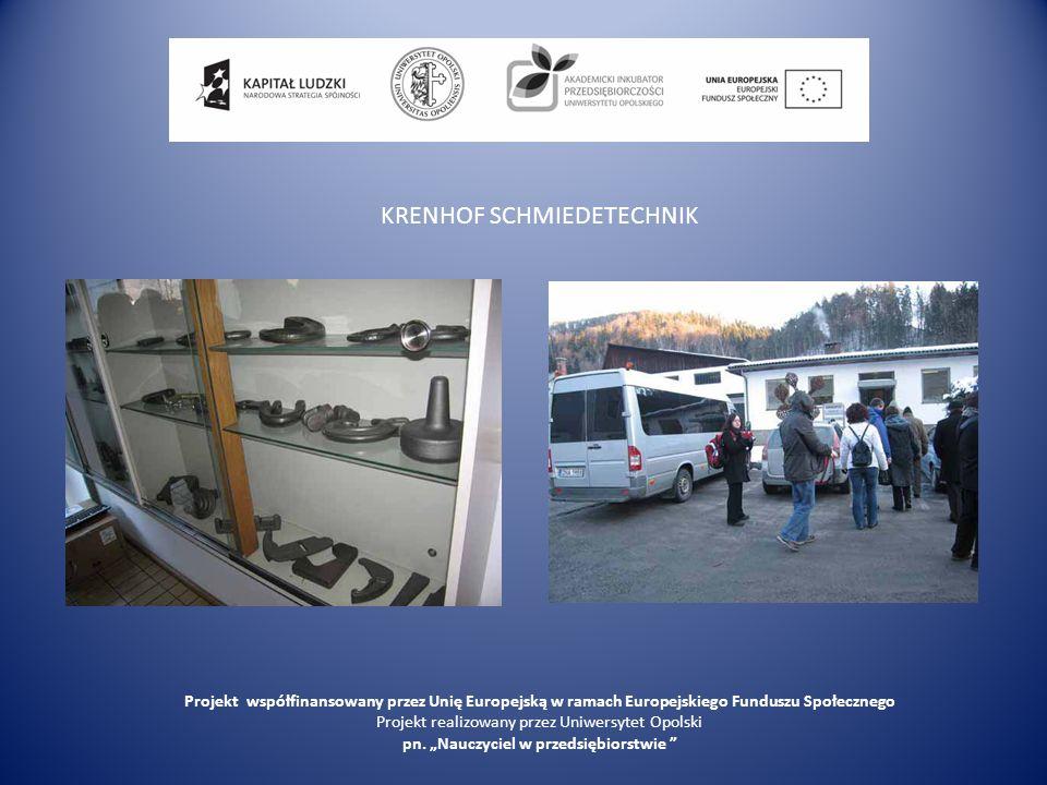 KRENHOF SCHMIEDETECHNIK Projekt współfinansowany przez Unię Europejską w ramach Europejskiego Funduszu Społecznego Projekt realizowany przez Uniwersyt