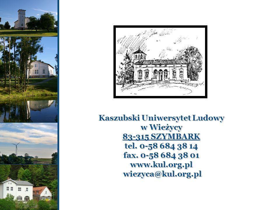 Kaszubski Uniwersytet Ludowy w Wieżycy 83-315 SZYMBARK tel. 0-58 684 38 14 fax. 0-58 684 38 01 www.kul.org.pl wiezyca@kul.org.pl wiezyca@kul.org.pl