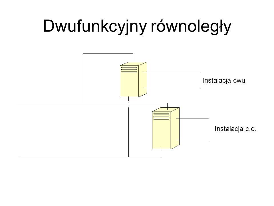 Dwufunkcyjny równoległy Instalacja cwu Instalacja c.o.