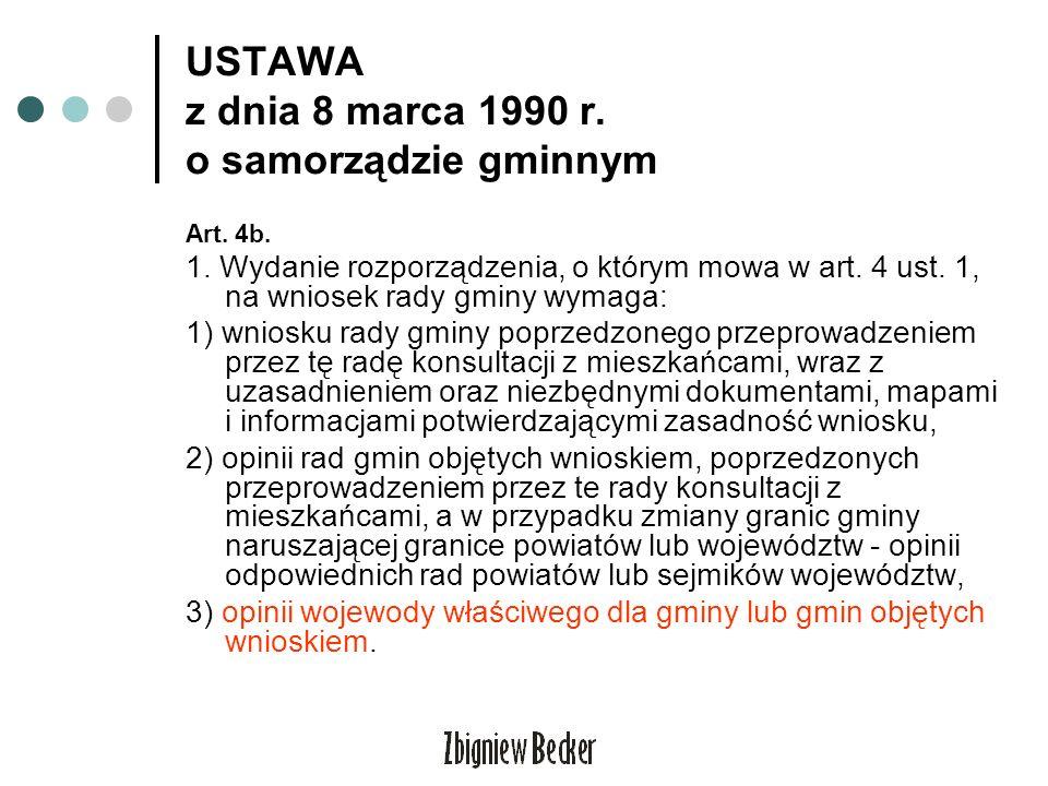 USTAWA z dnia 8 marca 1990 r. o samorządzie gminnym Art. 4b. 1. Wydanie rozporządzenia, o którym mowa w art. 4 ust. 1, na wniosek rady gminy wymaga: 1