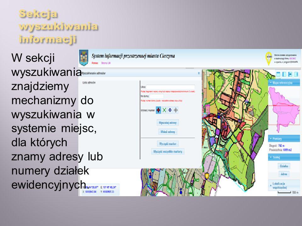 Sekcja wyszukiwania informacji W sekcji wyszukiwania znajdziemy mechanizmy do wyszukiwania w systemie miejsc, dla których znamy adresy lub numery dzia