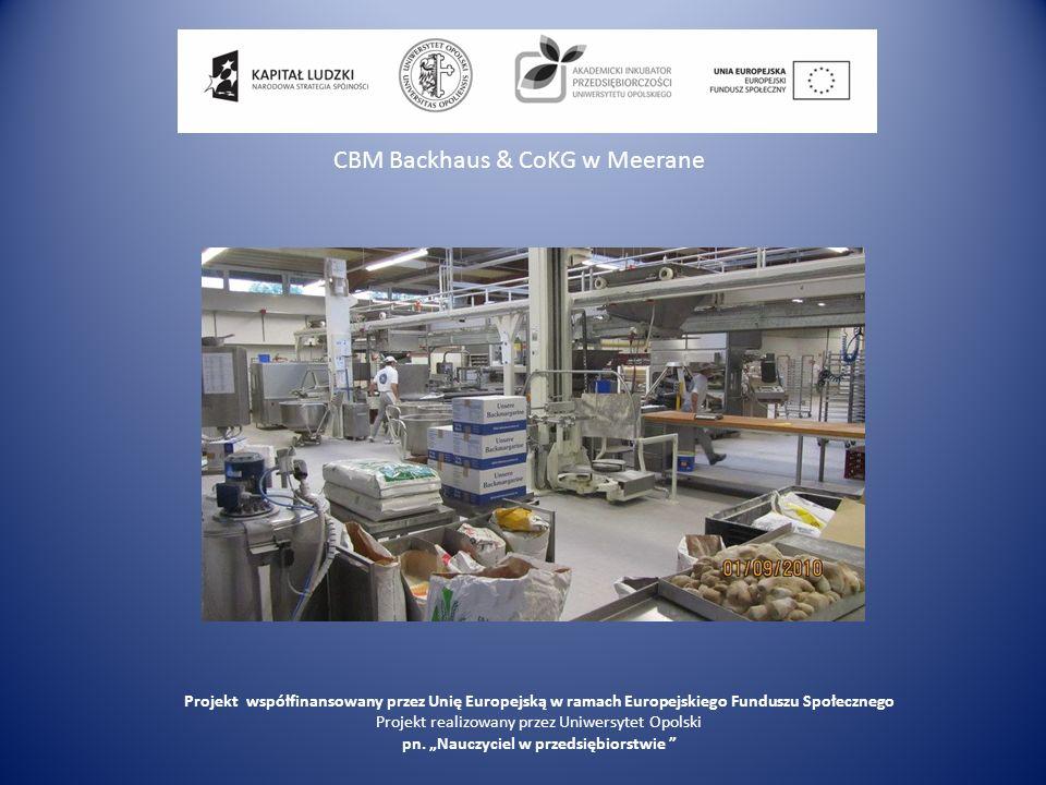 CBM Backhaus & CoKG w Meerane Projekt współfinansowany przez Unię Europejską w ramach Europejskiego Funduszu Społecznego Projekt realizowany przez Uni