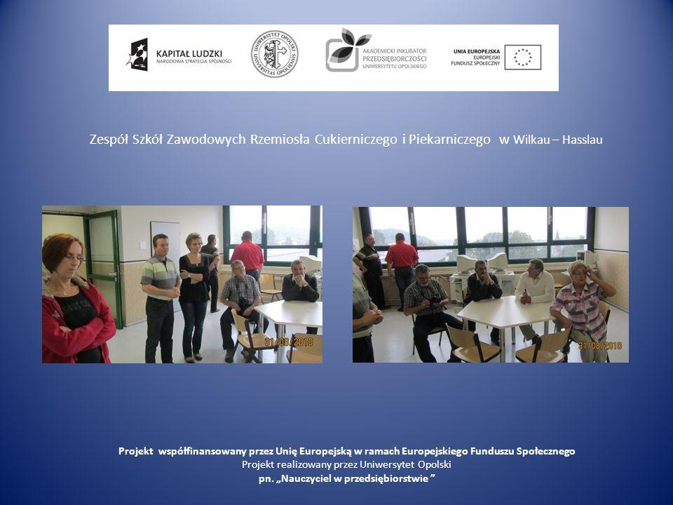 Zespół Szkół Zawodowych Rzemiosła Cukierniczego i Piekarniczego w Wilkau – Hasslau Projekt współfinansowany przez Unię Europejską w ramach Europejskie
