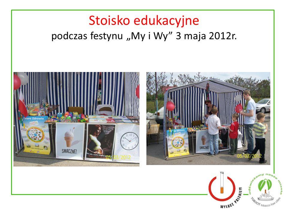 Stoisko edukacyjne podczas festynu My i Wy 3 maja 2012r.