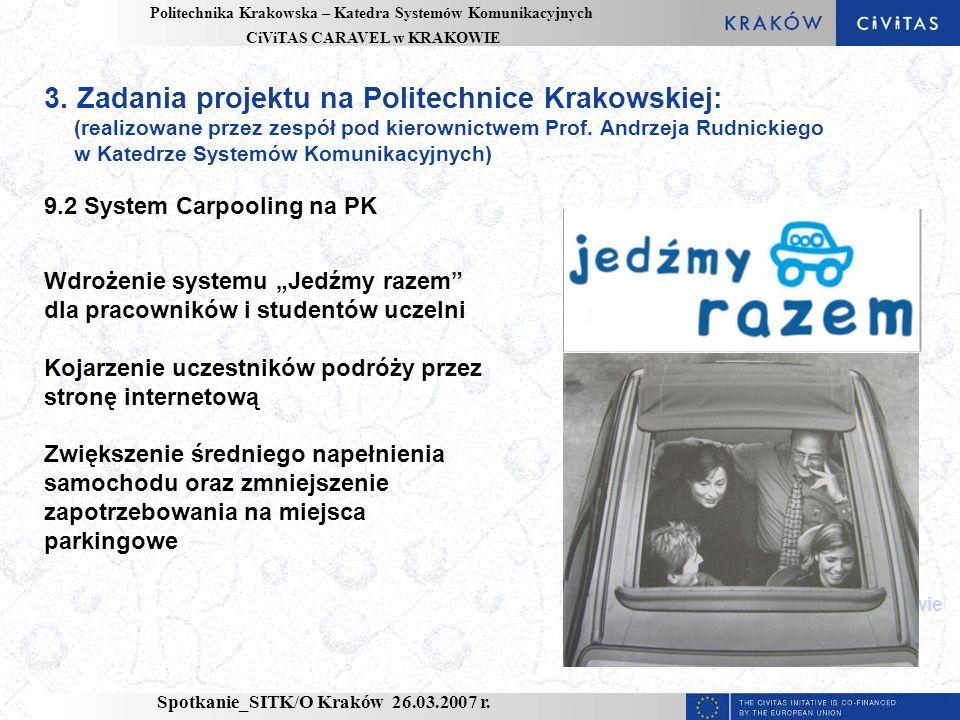 Politechnika Krakowska – Katedra Systemów Komunikacyjnych CiViTAS CARAVEL w KRAKOWIE Spotkanie_SITK/O Kraków 26.03.2007 r.