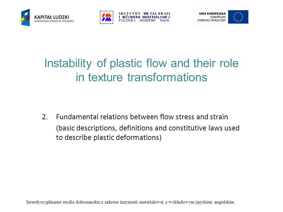 Instability of plastic flow and their role in texture transformations 2.Fundamental relations between flow stress and strain (basic descriptions, defi