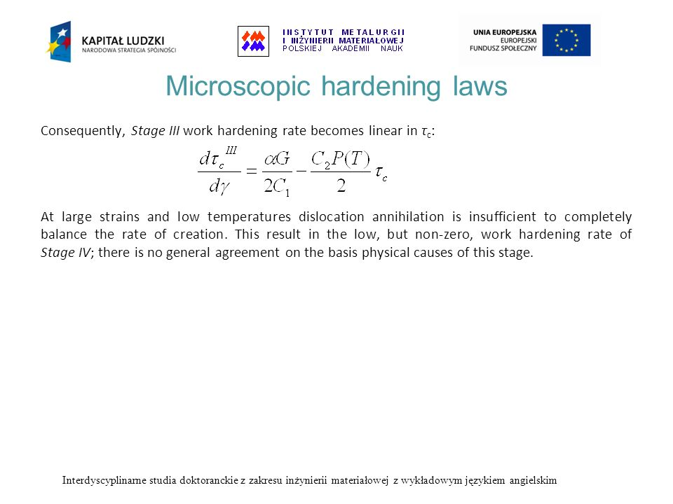 Consequently, Stage III work hardening rate becomes linear in τ c : At large strains and low temperatures dislocation annihilation is insufficient to