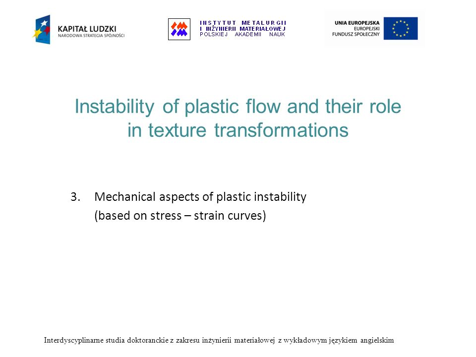 Instability of plastic flow and their role in texture transformations 3.Mechanical aspects of plastic instability (based on stress – strain curves) In