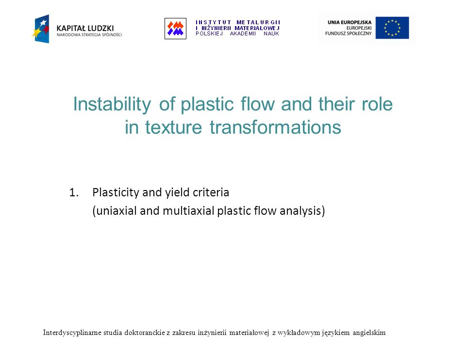 Instability of plastic flow and their role in texture transformations 1.Plasticity and yield criteria (uniaxial and multiaxial plastic flow analysis)
