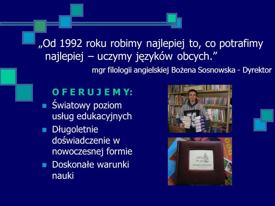 School of English s.c. School of English s.c. Prywatna Szkoła Języków Obcych w Piotrkowie Trybunalskim ZAPRASZAMY! WITAMY!