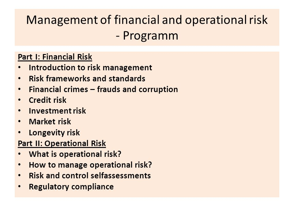 Literature 1) Anthony Tarantino, Deborah Cernauskas Essentials of Risk Management in Finance, John Wiley, 2010.