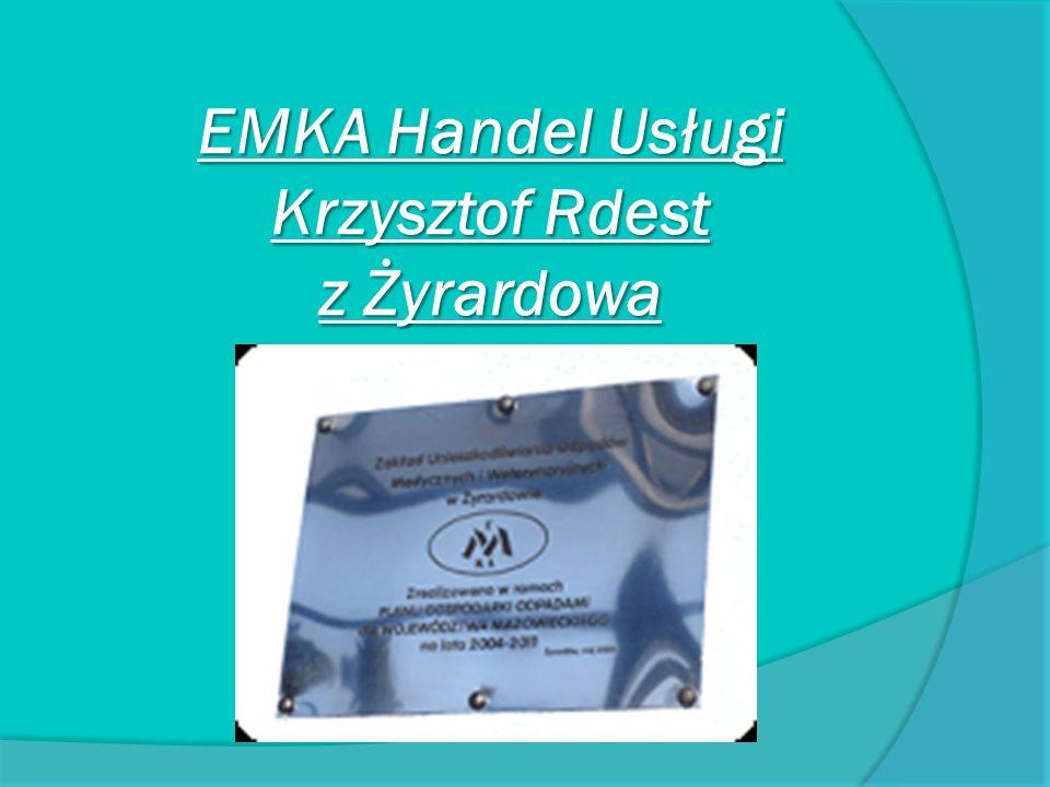 EMKA Handel Usługi Krzysztof Rdest z Żyrardowa EMKA Handel Usługi Krzysztof Rdest z Żyrardowa