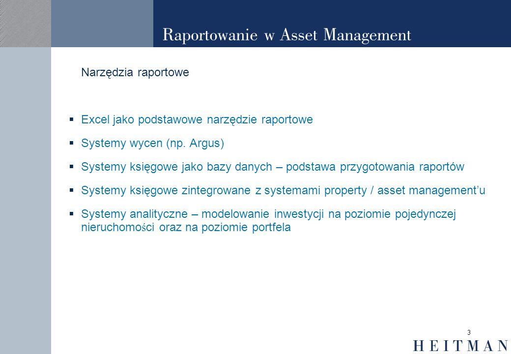 3 Raportowanie w Asset Management Narzędzia raportowe Excel jako podstawowe narzędzie raportowe Systemy wycen (np. Argus) Systemy księgowe jako bazy d