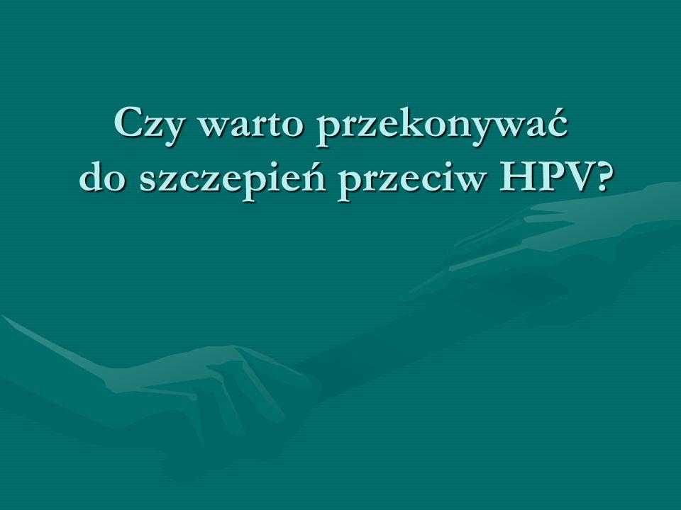 Czy warto przekonywać do szczepień przeciw HPV?