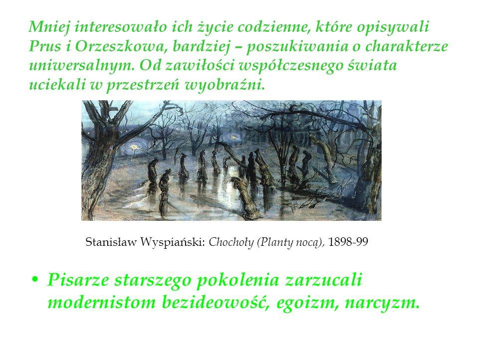 Mniej interesowało ich życie codzienne, które opisywali Prus i Orzeszkowa, bardziej – poszukiwania o charakterze uniwersalnym. Od zawiłości współczesn