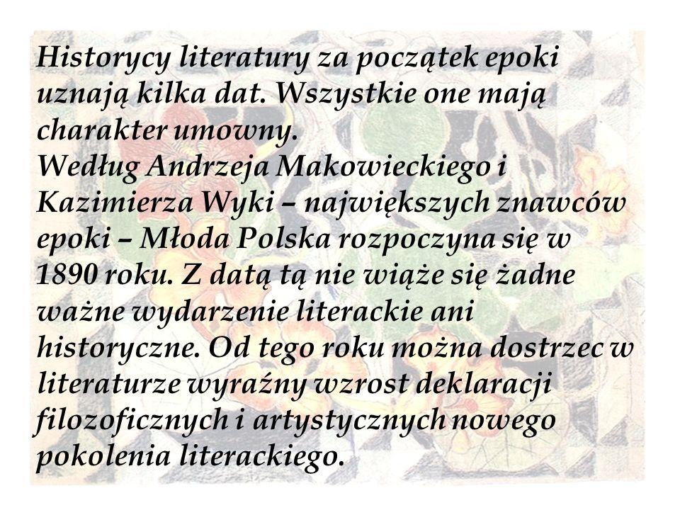 Historycy literatury za początek epoki uznają kilka dat. Wszystkie one mają charakter umowny. Według Andrzeja Makowieckiego i Kazimierza Wyki – najwię