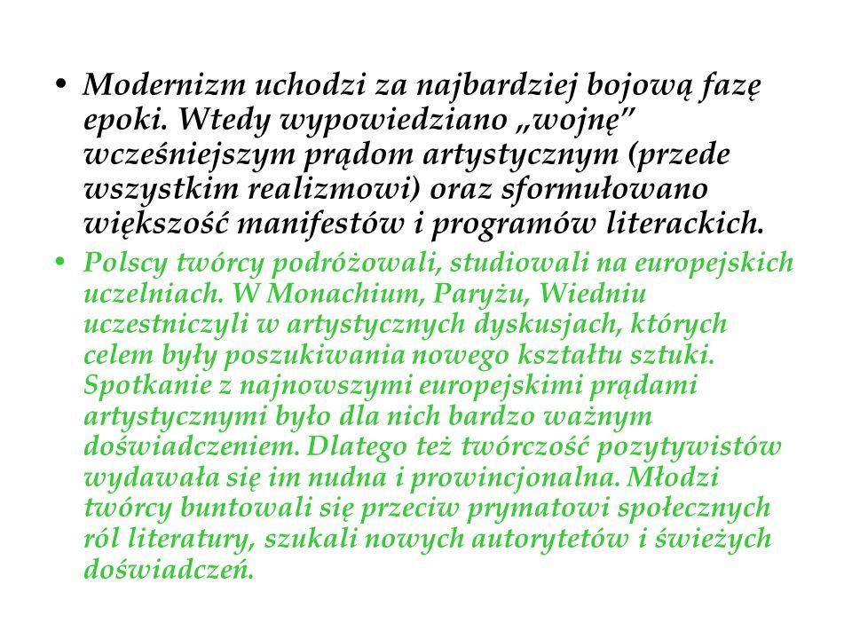 Mniej interesowało ich życie codzienne, które opisywali Prus i Orzeszkowa, bardziej – poszukiwania o charakterze uniwersalnym.
