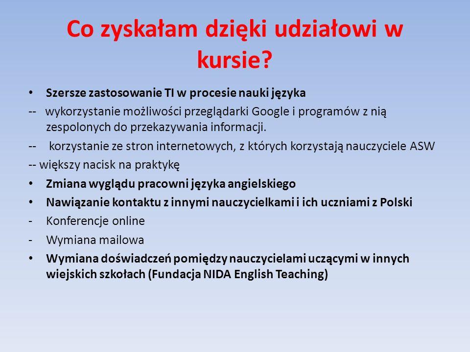 Co zyskałam dzięki udziałowi w kursie? Szersze zastosowanie TI w procesie nauki języka -- wykorzystanie możliwości przeglądarki Google i programów z n