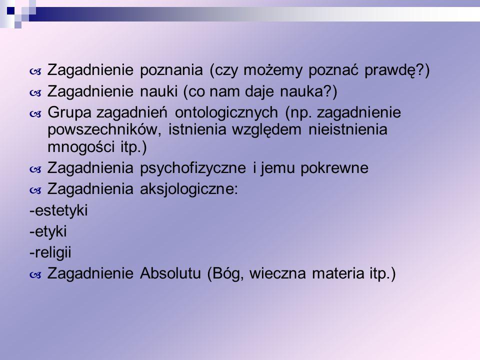 Podział filozofii cd.III. Ontologia ogólna (zwana także przez niektórych fenomenologią).