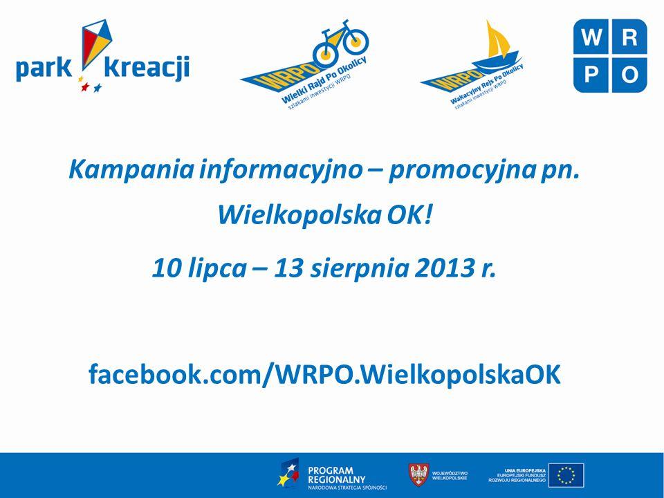 Kampania informacyjno – promocyjna pn. Wielkopolska OK.