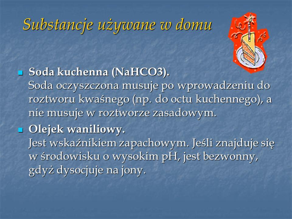 Substancje używane w domu Soda kuchenna (NaHCO3). Soda oczyszczona musuje po wprowadzeniu do roztworu kwaśnego (np. do octu kuchennego), a nie musuje