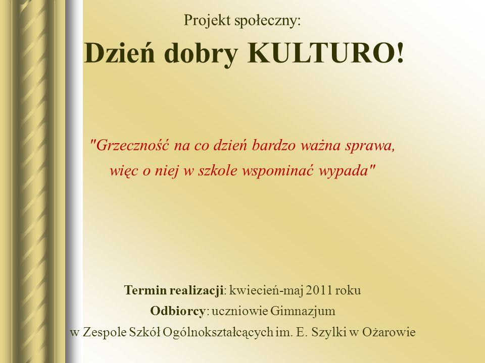Tytuł projektu: Dzień dobry KULTURO.