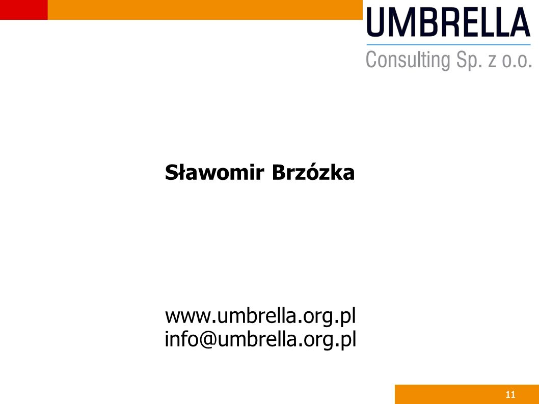 11 Sławomir Brzózka www.umbrella.org.pl info@umbrella.org.pl