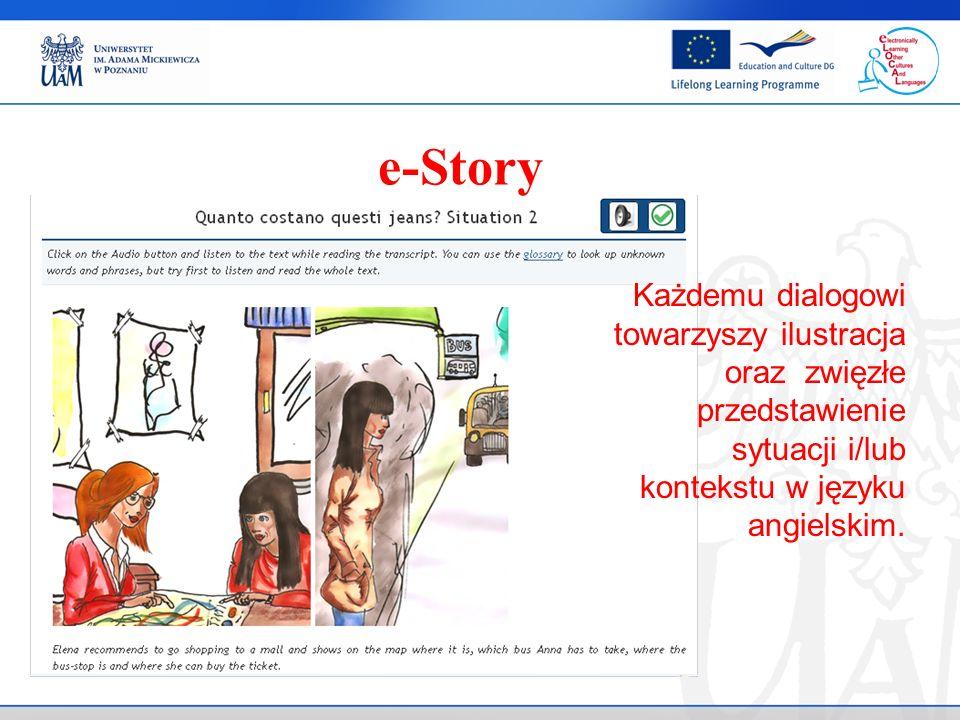 e-Story Każdemu dialogowi towarzyszy ilustracja oraz zwięzłe przedstawienie sytuacji i/lub kontekstu w języku angielskim.