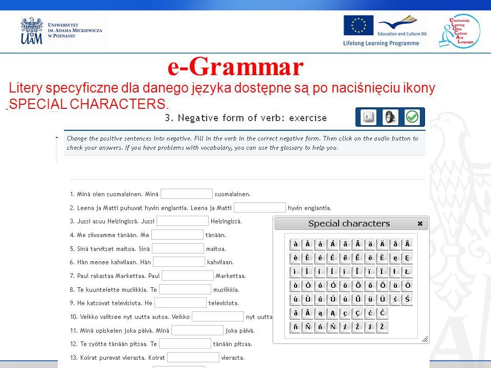 . e-Grammar Litery specyficzne dla danego języka dostępne są po naciśnięciu ikony SPECIAL CHARACTERS.