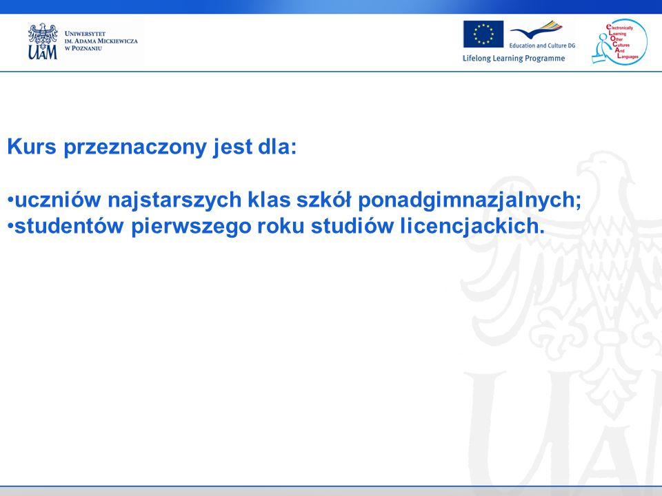 Kursy obejmują następujące języki: FIŃSKI FLAMANDZKI POLSKI PORTUGALSKI WĘGIERSKI WŁOSKI Taki dobór języków wynika z dyrektywy Rady Europejskiej, zachęcającej do rozpowszechniania znajomości języków rzadziej używanych w Unii Europejskiej, Językiem pomocniczym jest angielski (w nim pojawiają się instrukcje, objaśnienia zagadnień gramatycznych, informacje kulturowe itp.).