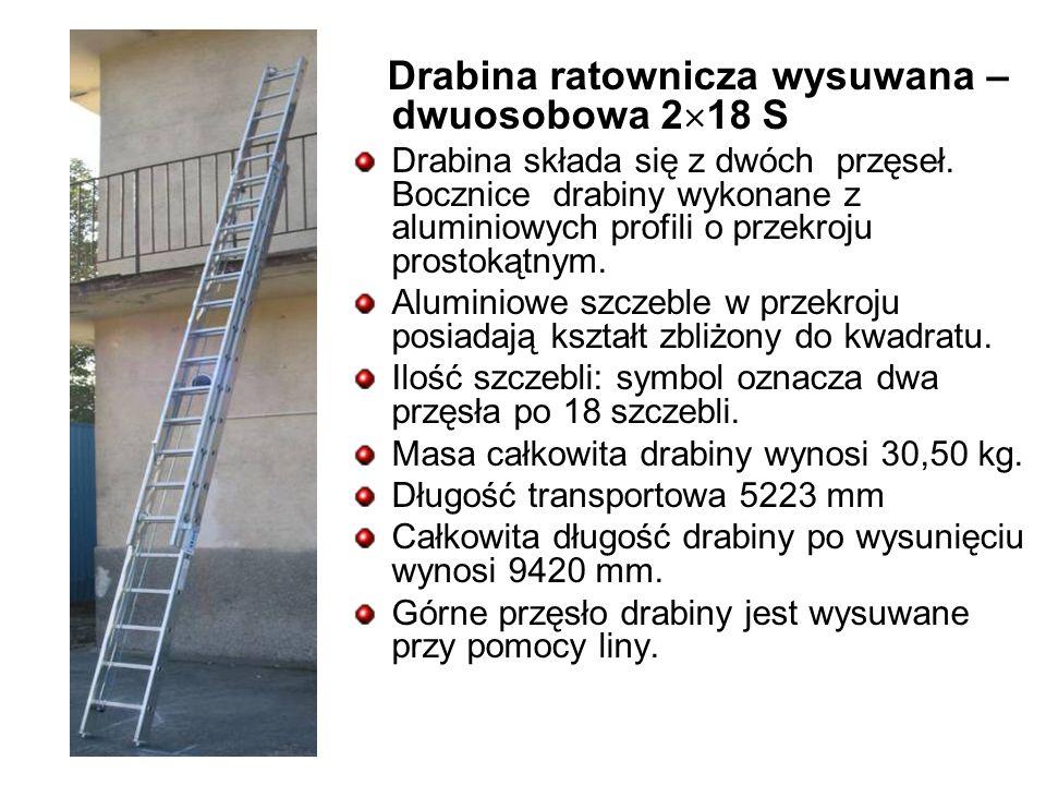 Drabina ratownicza wysuwana – dwuosobowa 2 18 S Drabina składa się z dwóch przęseł.