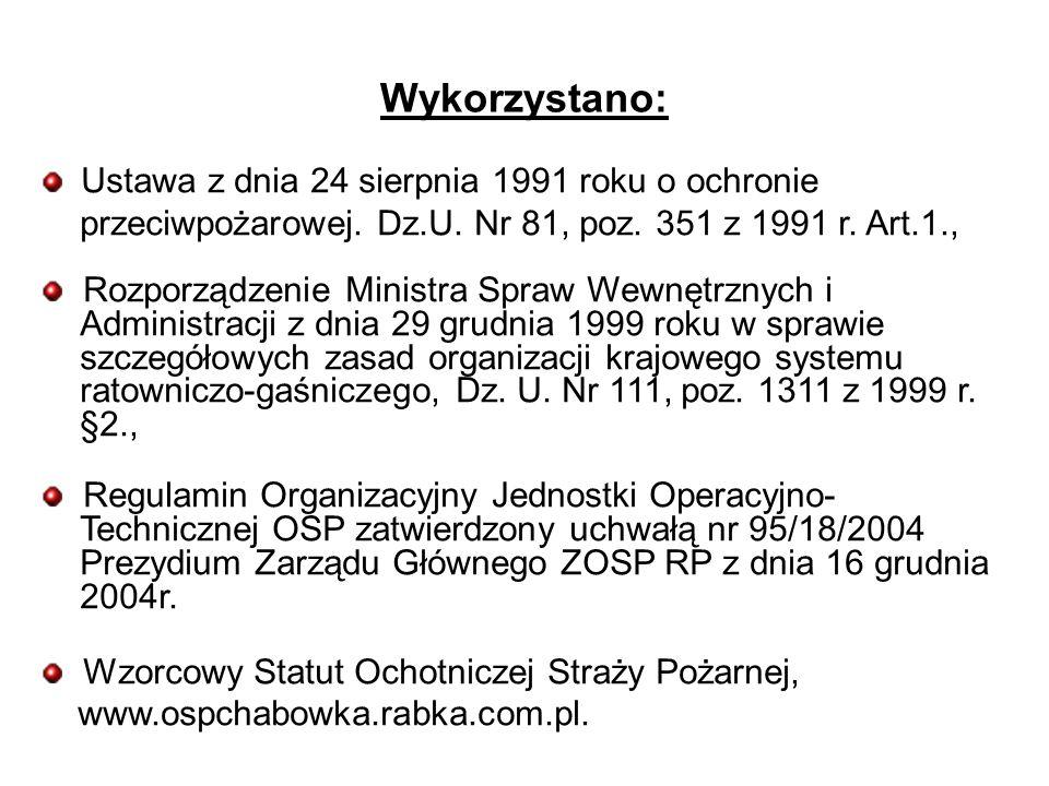 Wykorzystano: Ustawa z dnia 24 sierpnia 1991 roku o ochronie przeciwpożarowej.