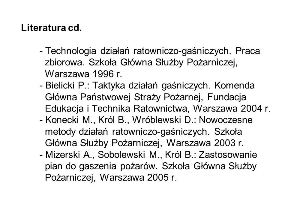 Literatura cd.- Technologia działań ratowniczo-gaśniczych.