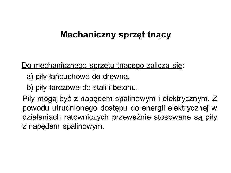 Mechaniczny sprzęt tnący Do mechanicznego sprzętu tnącego zalicza się: a) piły łańcuchowe do drewna, b) piły tarczowe do stali i betonu.