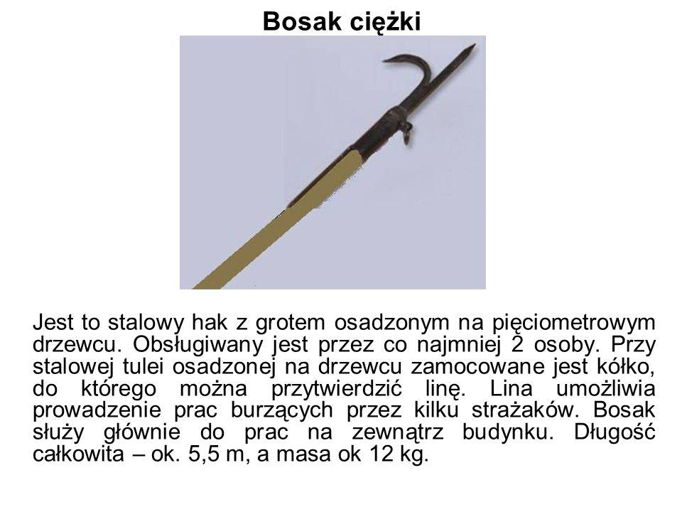 Bosak ciężki Jest to stalowy hak z grotem osadzonym na pięciometrowym drzewcu.