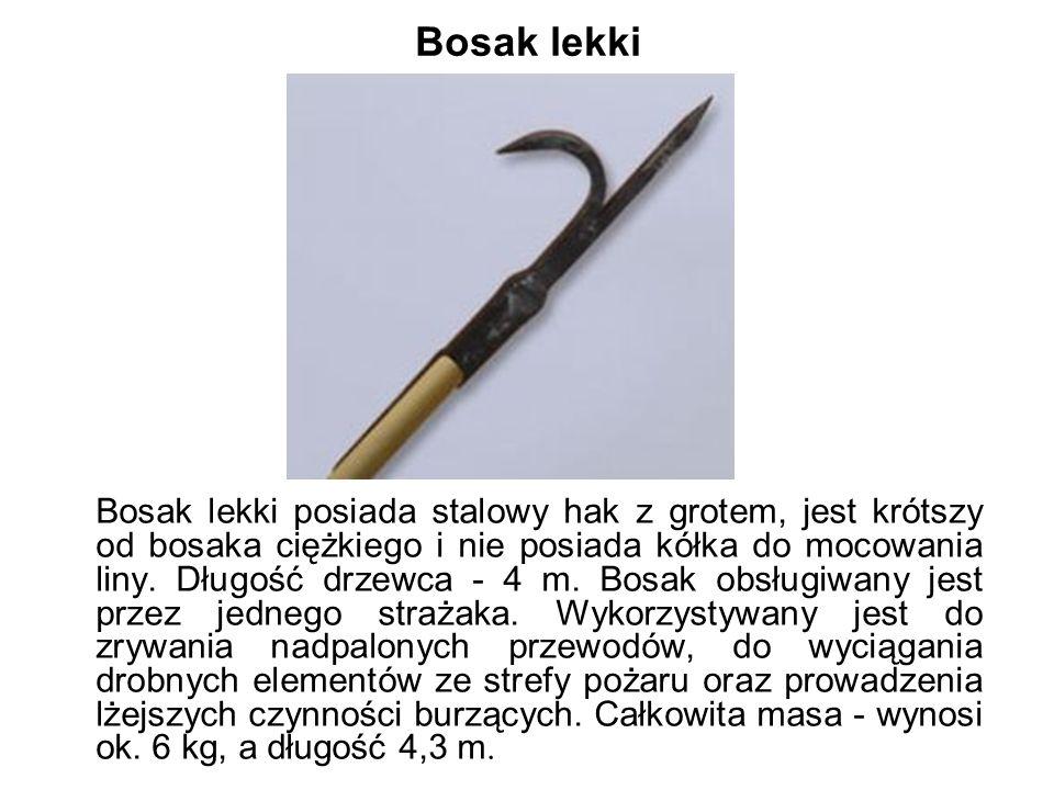 Bosak lekki Bosak lekki posiada stalowy hak z grotem, jest krótszy od bosaka ciężkiego i nie posiada kółka do mocowania liny.