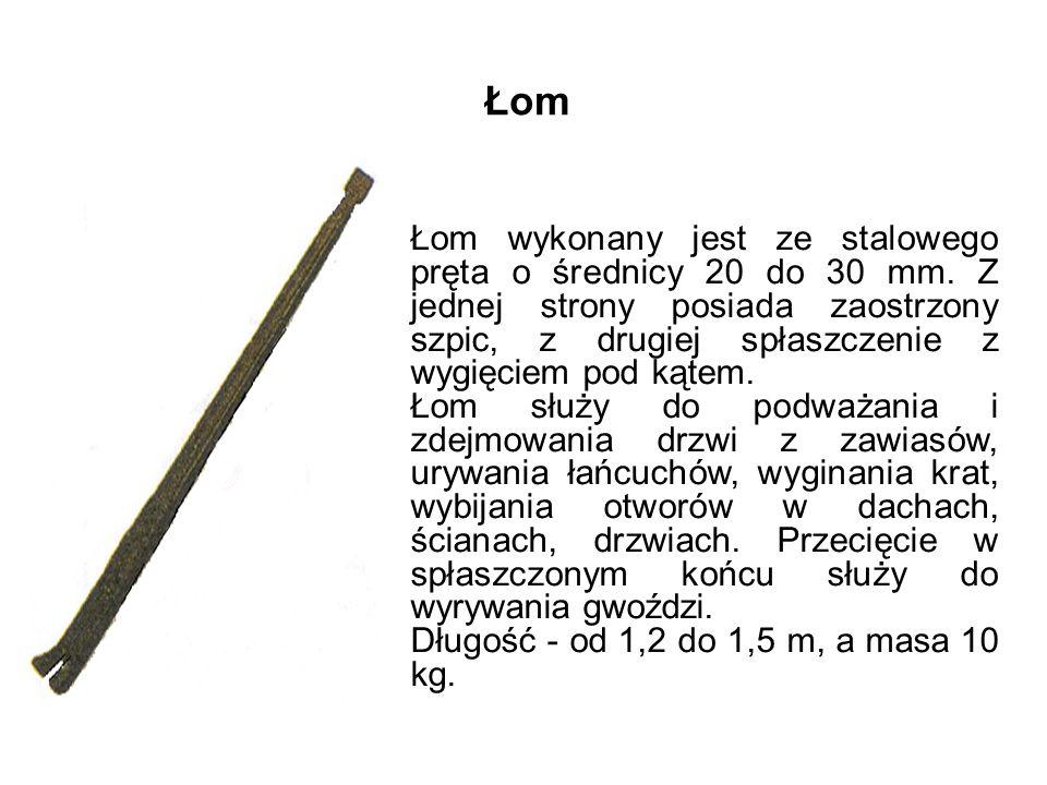 Łom Łom wykonany jest ze stalowego pręta o średnicy 20 do 30 mm.