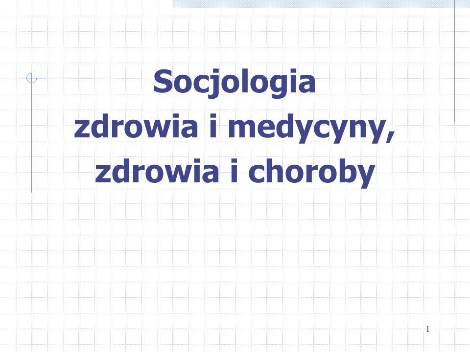 Socjologia zdrowia i medycyny, zdrowia i choroby 1