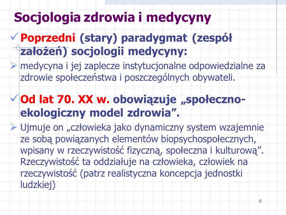 Poprzedni (stary) paradygmat (zespół założeń) socjologii medycyny: medycyna i jej zaplecze instytucjonalne odpowiedzialne za zdrowie społeczeństwa i p