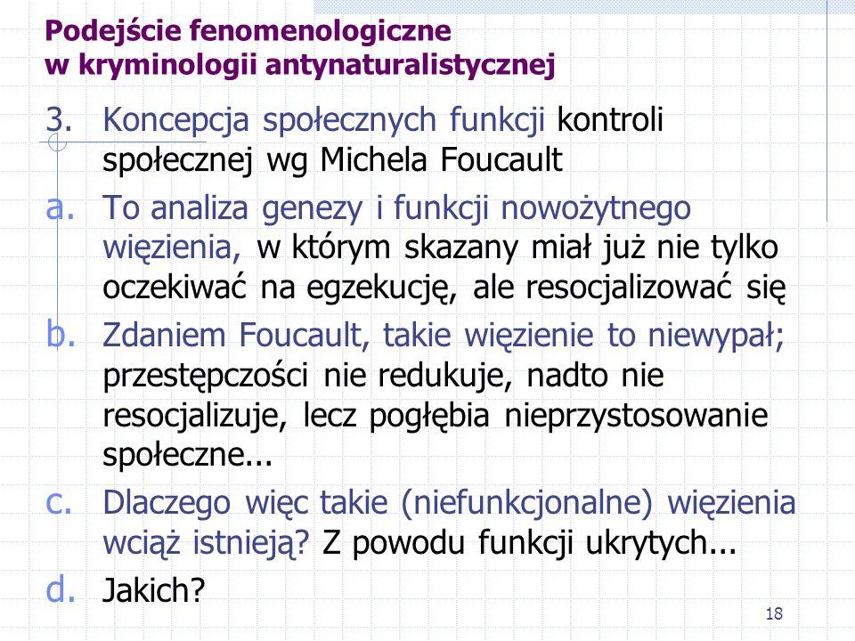 17 Podejście fenomenologiczne w kryminologii antynaturalistycznej 2. Funkcja zachowań dewiacyjnych w ujęciu Kaia Eriksona (współtwórcy kryminologii hi