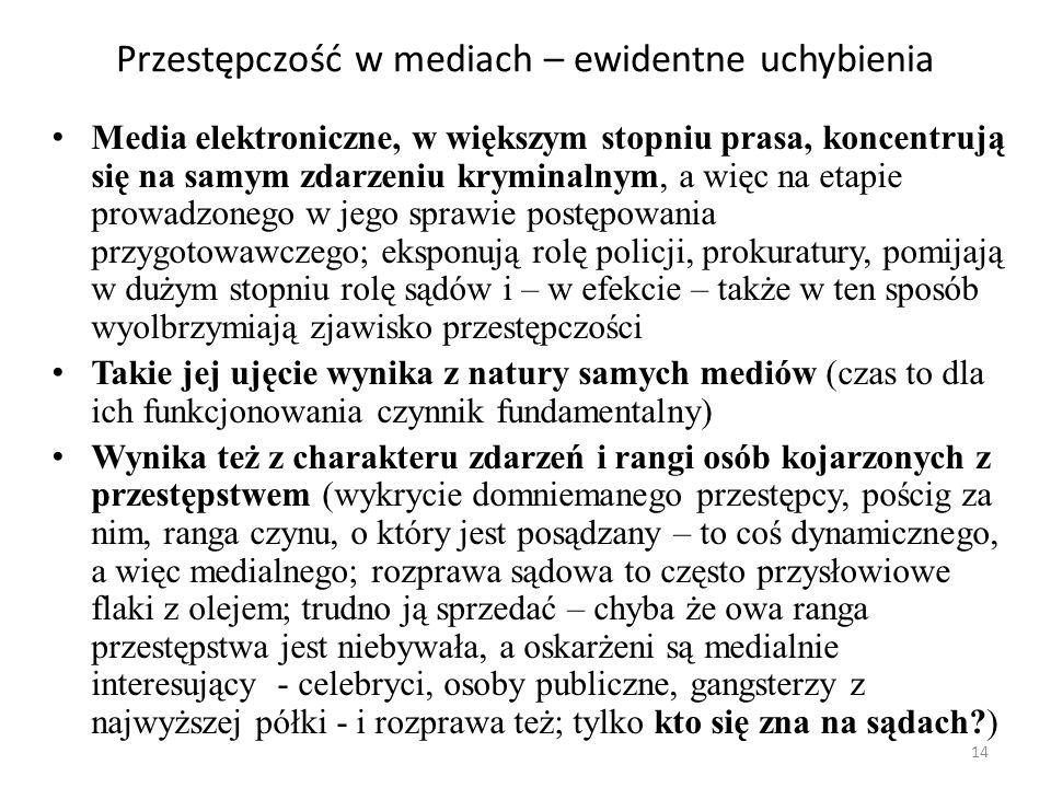 14 Przestępczość w mediach – ewidentne uchybienia Media elektroniczne, w większym stopniu prasa, koncentrują się na samym zdarzeniu kryminalnym, a wię