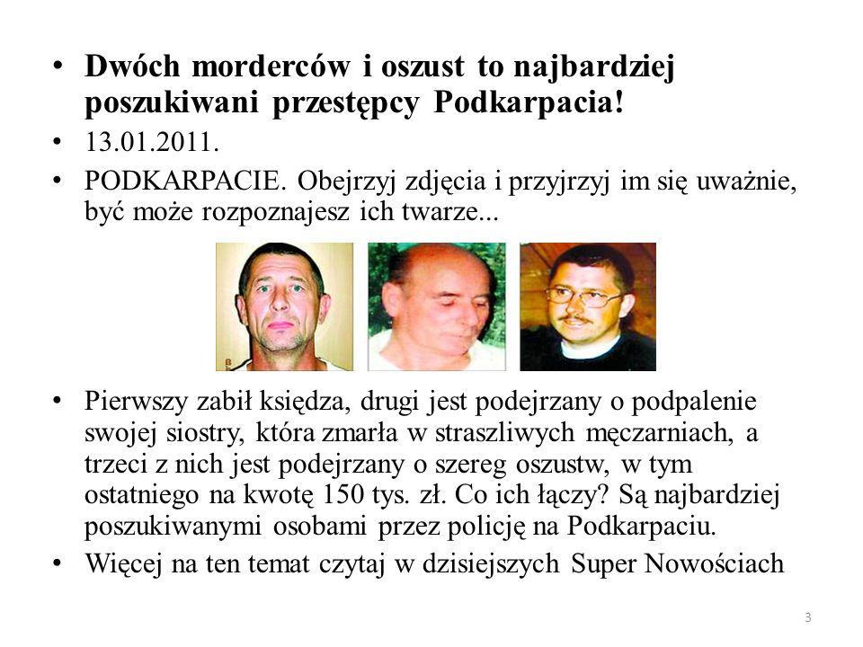 3 Dwóch morderców i oszust to najbardziej poszukiwani przestępcy Podkarpacia! 13.01.2011. PODKARPACIE. Obejrzyj zdjęcia i przyjrzyj im się uważnie, by