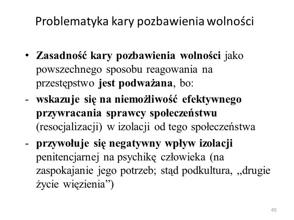48 Problematyka kary pozbawienia wolności 1.Wg kodeksu karnego (art.