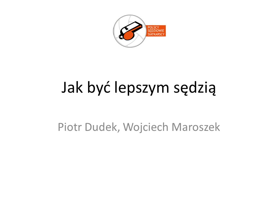 Jak być lepszym sędzią Piotr Dudek, Wojciech Maroszek