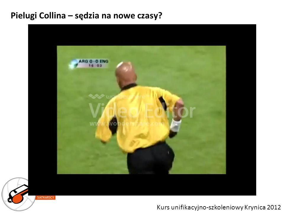 Kurs unifikacyjno-szkoleniowy Krynica 2012 Pielugi Collina – sędzia na nowe czasy?
