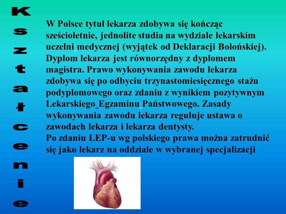 W Polsce tytuł lekarza zdobywa się kończąc sześcioletnie, jednolite studia na wydziale lekarskim uczelni medycznej (wyjątek od Deklaracji Bolońskiej).
