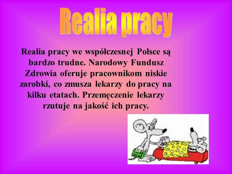 Realia pracy we współczesnej Polsce są bardzo trudne.