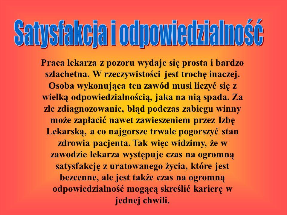 Realia pracy we współczesnej Polsce są bardzo trudne. Narodowy Fundusz Zdrowia oferuje pracownikom niskie zarobki, co zmusza lekarzy do pracy na kilku